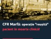 CFR Marfă are nevoie urgentă de restructurare și revitalizare pentru a putea redeveni o companie profitabilă, care își respectă angajații