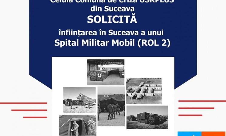 Am solicitat Guvernului înfiinţarea în regim de urgenţă a unui spital militar mobil în municipiului Suceava