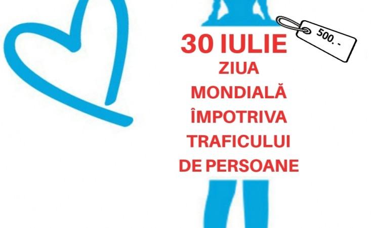 30 iulie - Ziua Mondiala împotriva Traficului de Persoane